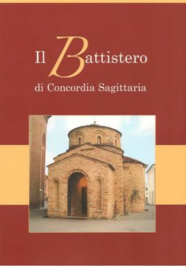 Guida Il Battistero di Concordia Sagittaria - 33 pagine