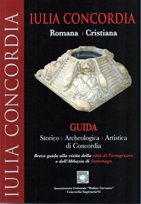 Guida IULIA CONCORDIA Romana e Cristiana – 92 pagine
