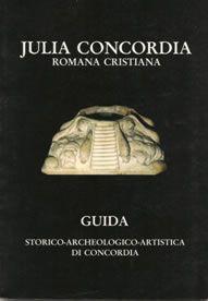 Guida JULIA CONCORDIA Romana e Cristiana - 69 pagine