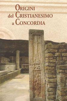Guida Origini del Cristianesimo a Concordia - 73 pagine